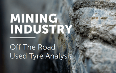 TSA REPORT: Mining Industry – Off The Road Used Tyre Analysis